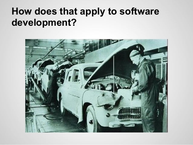 How does that apply to software development?