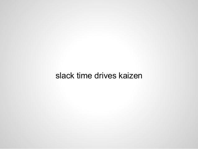slack time drives kaizen
