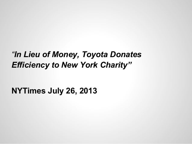 """""""In Lieu of Money, Toyota Donates Efficiency to New York Charity"""" NYTimes July 26, 2013"""