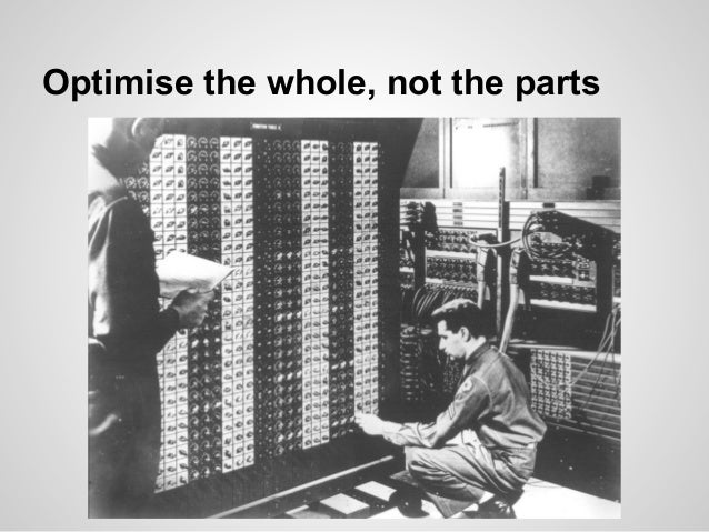 Optimise the whole, not the parts