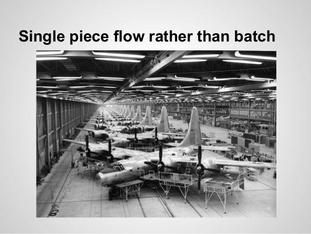 Single piece flow rather than batch