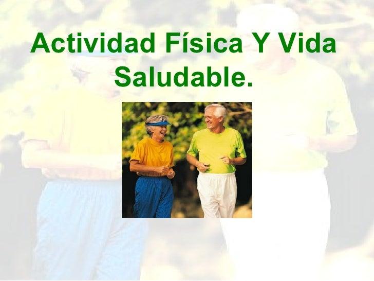 Actividad Física Y Vida Saludable.