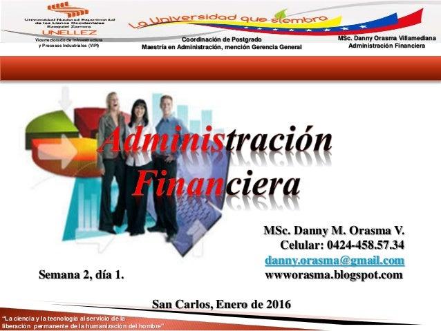 Vicerrectorado de Infraestructura y Procesos Industriales (VIPI) MSc. Danny Orasma Villamediana Administración Financiera ...