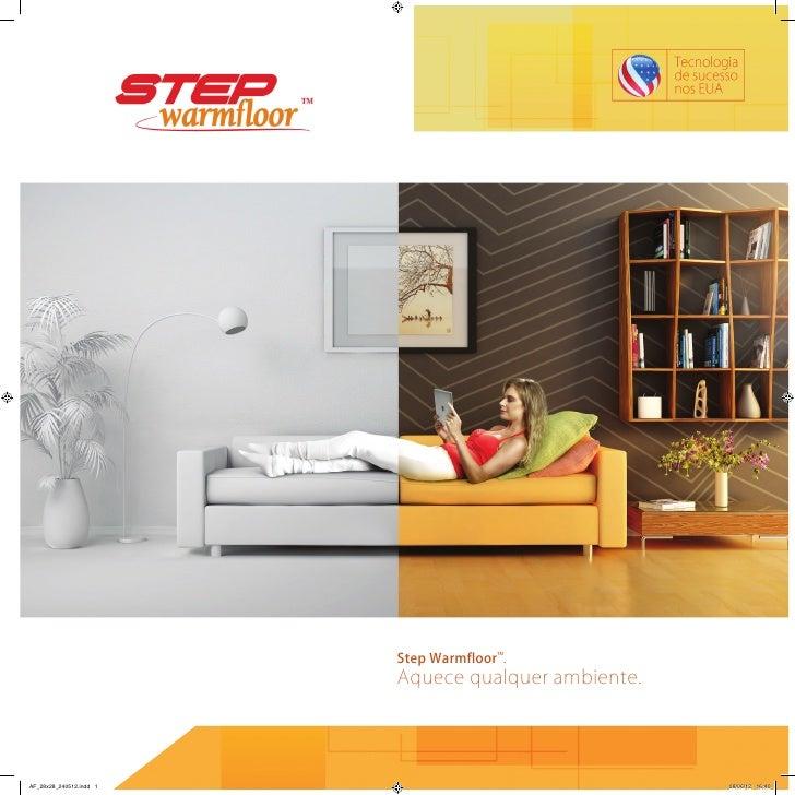 Step Warmfloor .                                       TM                         Aquece qualquer ambiente.AF_28x28_240512...