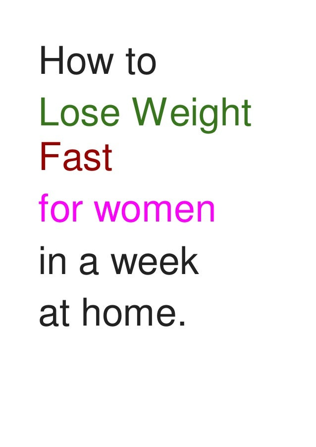 How To Lose Weight Fast For Women In A Week At Home