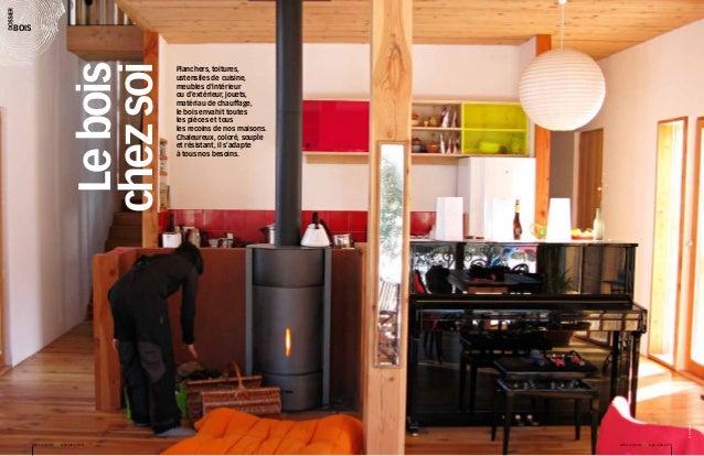 Planchers, toitures, ustensiles de cuisine, meubles d'intérieur ou d'extérieur, jouets, matériau de chauffage, le bois env...