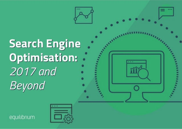 Search Engine Optimisation: 2017 and Beyond