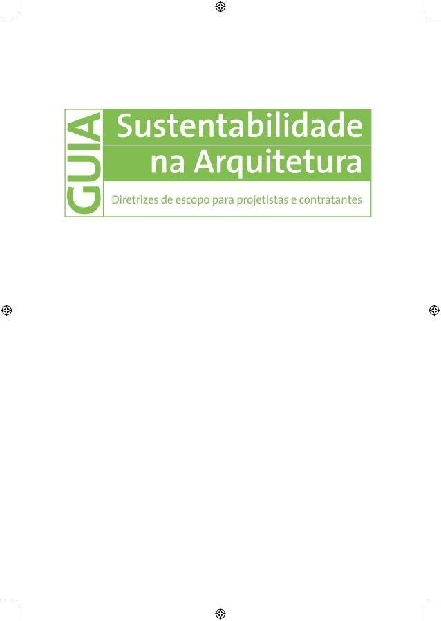 Idealização AsBEA: Associação Brasileira dos Escritórios de Arquitetura Organização e edição de textos: Grupo de Sustentab...