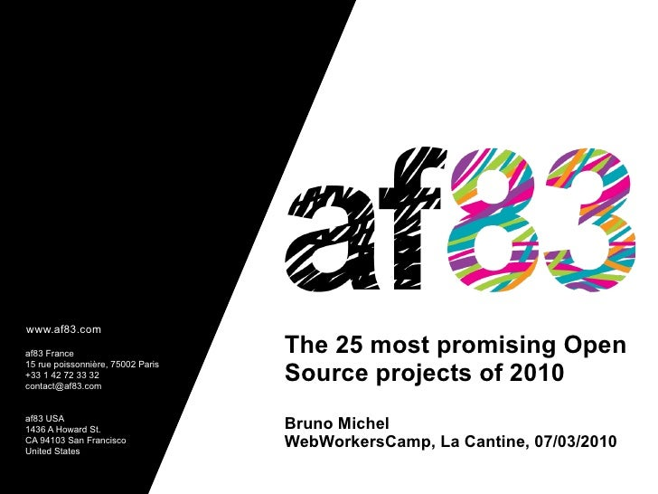 www.af83.com  af83 France                        The 25 most promising Open                                    Source proj...