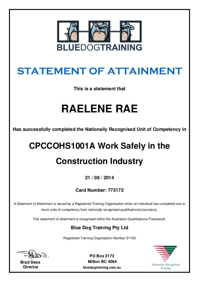 STATEMENT OF ATTAINMENT This is a statement that RAELENE RAE Has successfully completed the Nationally Recognised Unit of ...