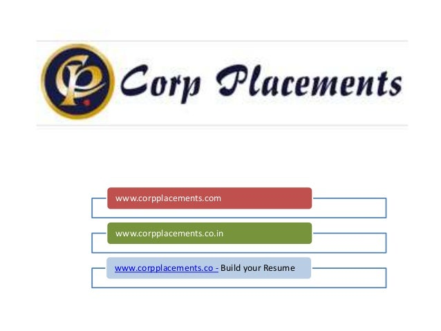 www.corpplacements.com www.corpplacements.co.in www.corpplacements.co - Build your Resume