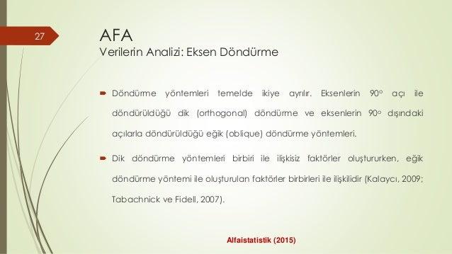AFA Verilerin Analizi: Eksen Döndürme  Döndürme yöntemleri temelde ikiye ayrılır. Eksenlerin 90o açı ile döndürüldüğü dik...