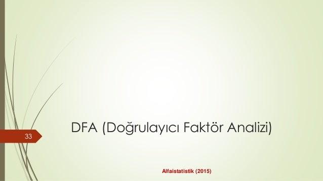 DFA (Doğrulayıcı Faktör Analizi) 33 Alfaistatistik (2015)