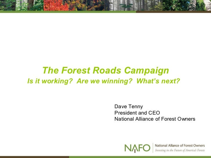 The Forest Roads CampaignIs it working? Are we winning? What's next?                        Dave Tenny                    ...