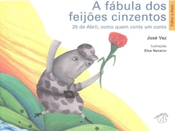 A fabula dos_feijoes_cinzentos_25abril