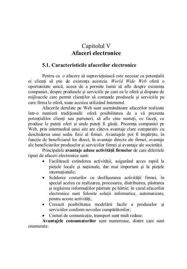 Capitolul V Afaceri electronice 5.1. Caracteristicile afacerilor electronice Pentru ca o afacere să supravieţuiască este n...