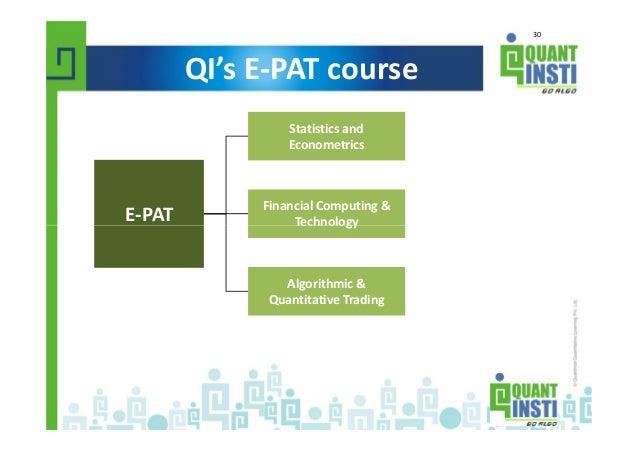 30 E-PAT Statistics and Econometrics Financial Computing & Technology QI's E-PAT course E-PAT Financial Computing & Techno...