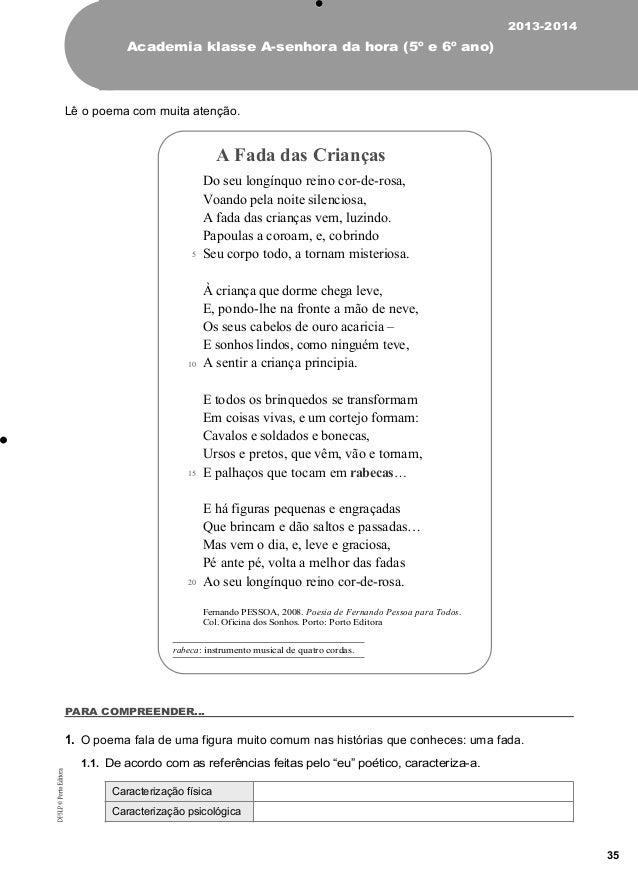 N 2013-2014 Academia klasse A-senhora da hora (5º e 6º ano) Lê o poema com muita atenção. A Fada das Crianças Do seu longí...