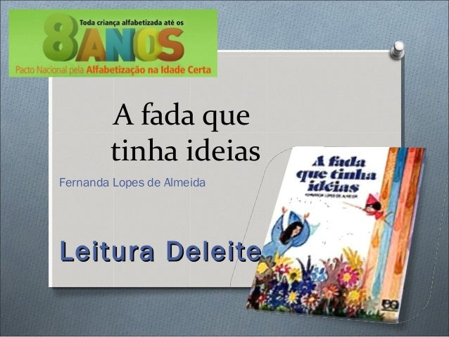 A fada que tinha ideias Fernanda Lopes de Almeida Leitura DeleiteLeitura Deleite