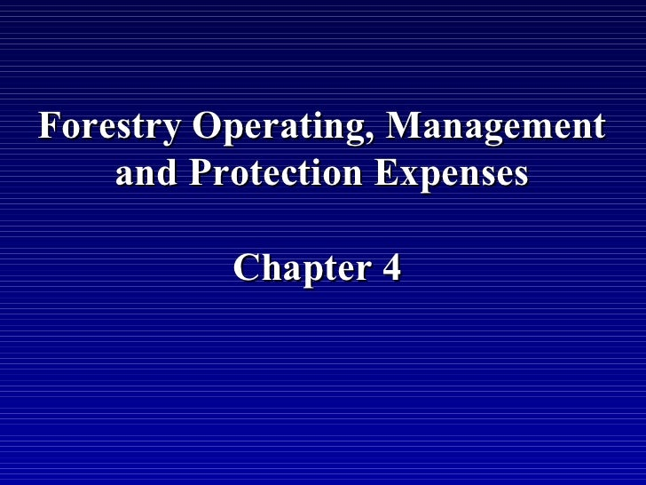 Forestry Operating, Management    and Protection Expenses          Chapter 4