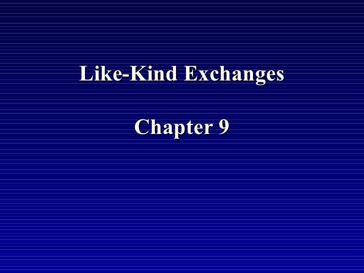 Like-Kind Exchanges     Chapter 9