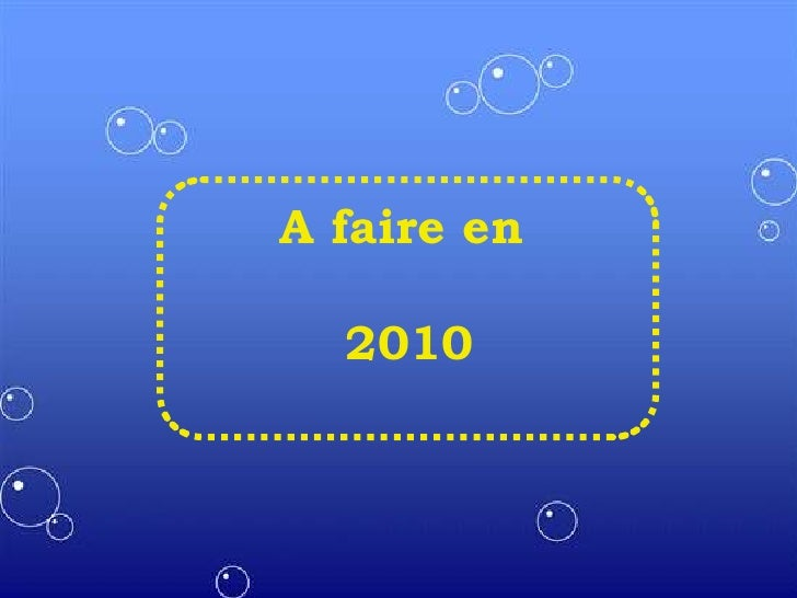 A faire en <br /> 2010<br />