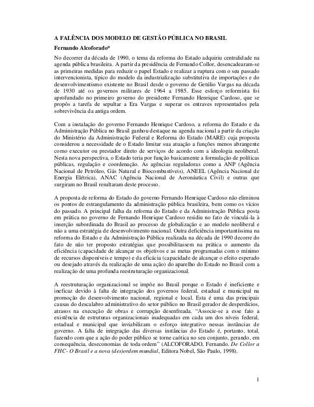 A FALÊNCIA DOS MODELO DE GESTÃO PÚBLICA NO BRASILFernando Alcoforado*No decorrer da década de 1990, o tema da reforma do E...