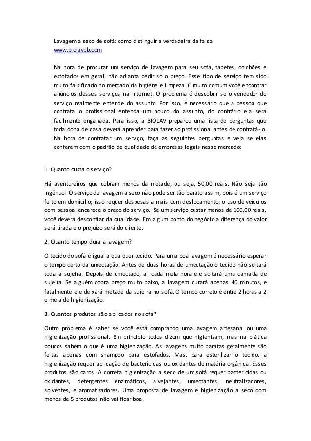 Lavagem a seco de sofá: como distinguir a verdadeira da falsa www.biolavpb.com Na hora de procurar um serviço de lavagem p...