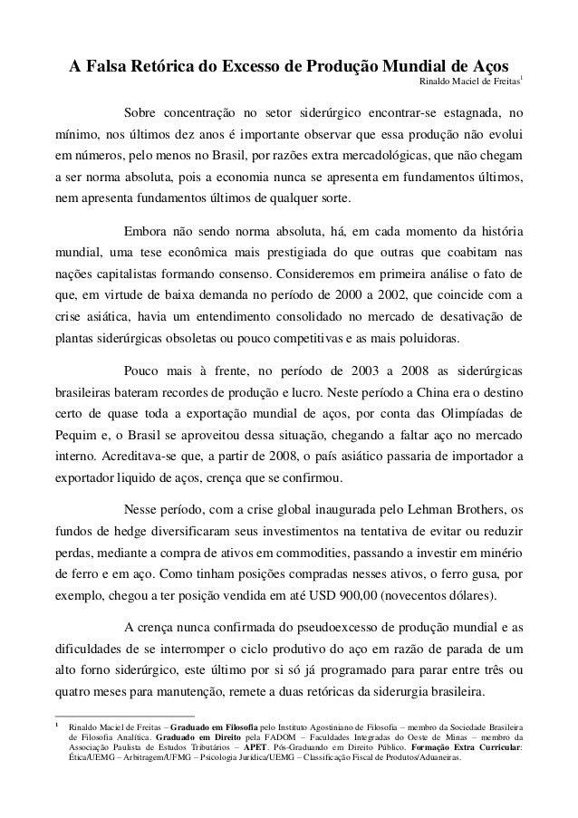 A Falsa Retórica do Excesso de Produção Mundial de AçosRinaldo Maciel de Freitas1Sobre concentração no setor siderúrgico e...