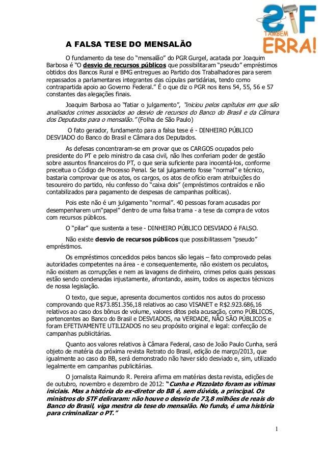 """A FALSA TESE DO MENSALÃO       O fundamento da tese do """"mensalão"""" do PGR Gurgel, acatada por JoaquimBarbosa é """"O desvio de..."""