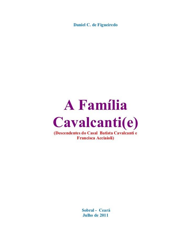 Daniel C. de Figueiredo A FamíliaCavalcanti(e)(Descendentes do Casal Batista Cavalcanti e           Francisca Acciaioli)  ...