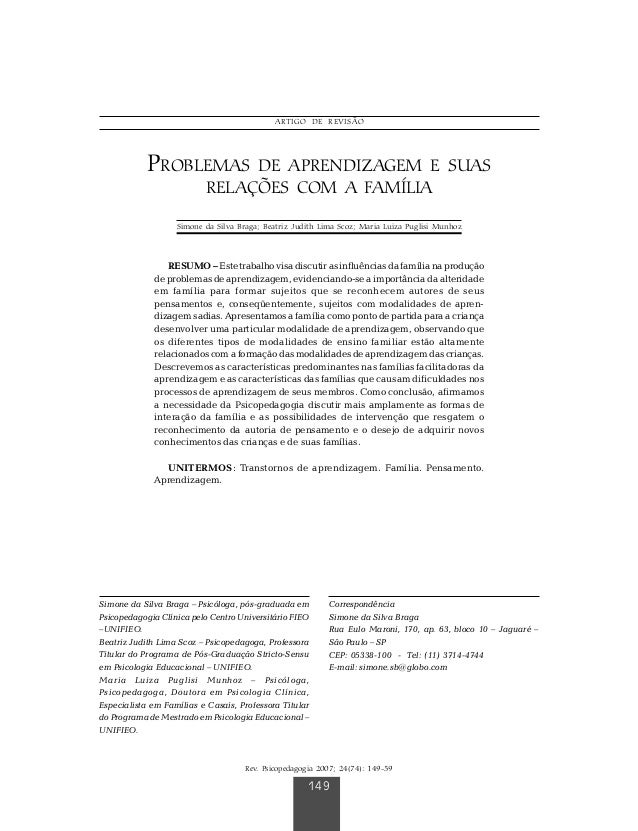 PROBLEMAS DE APRENDIZAGEM E SUAS RELAÇÕES COM A FAMÍLIA Rev. Psicopedagogia 2007; 24(74): 149-59 149 PROBLEMAS DE APRENDIZ...