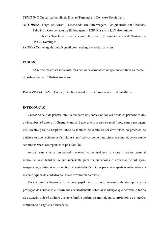 TITULO: O Cuidar da Família do Doente Terminal em Contexto Domiciliário AUTORES: Hugo de Sousa – Licenciado em Enfermagem,...