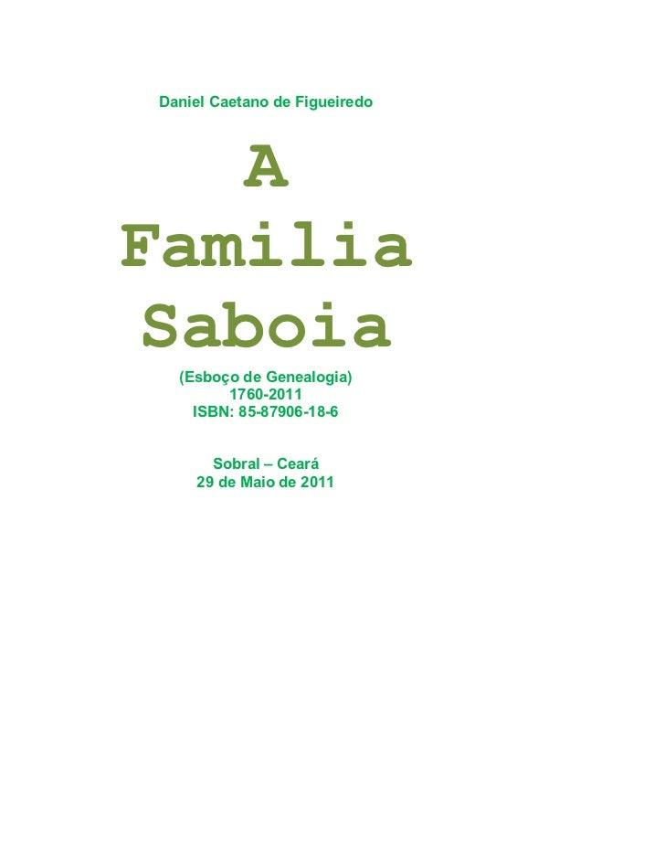 Daniel Caetano de Figueiredo   AFamilia Saboia  (Esboço de Genealogia)        1760-2011    ISBN: 85-87906-18-6      Sobral...