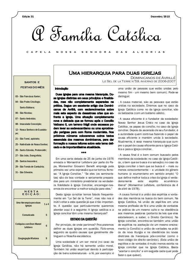 Uma hierarquia para duas igrejas Dominicanos de Avrillé Le Sel de la Terre n°59, inverno de 2006-2007SANTOS E FESTAS DO MÊ...