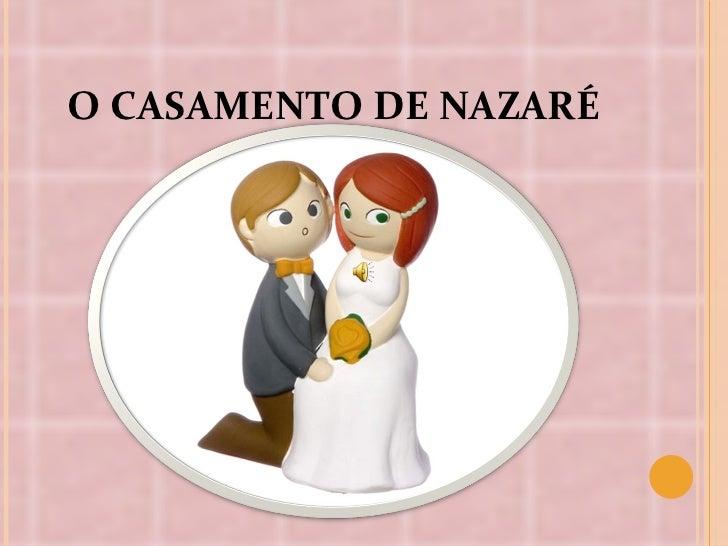 O CASAMENTO DE NAZARÉ
