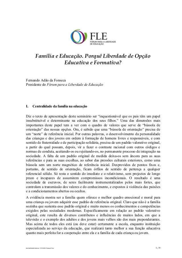 Família e Educação. Porquê Liberdade de Opção Educativa e Formativa? Fernando Adão da Fonseca Presidente do Fórum para a L...