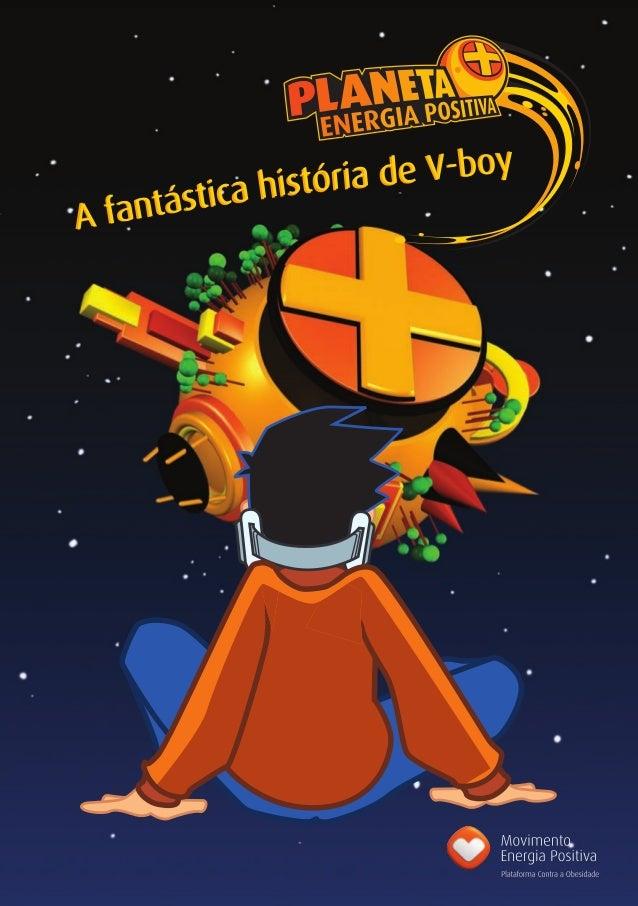 A fantástica história do v boy