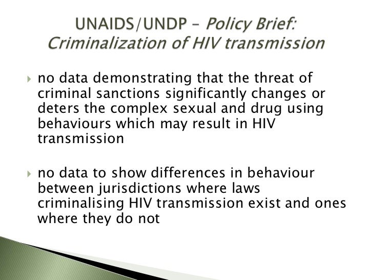 criminalization of hiv transmission Hiv-specific criminal laws perpetuate the persistent public perception that those   to use molecular surveillance of hiv to identify transmission clusters, which has  some  hiv criminalization statutes ought to acknowledge prevention science.