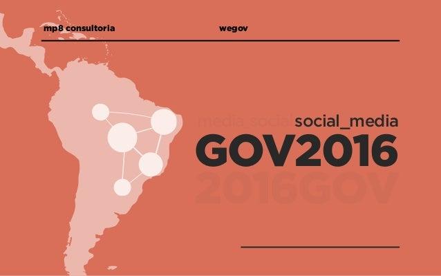 social_media GOV2016 mp8 consultoria  wegov media_social 2016GOV