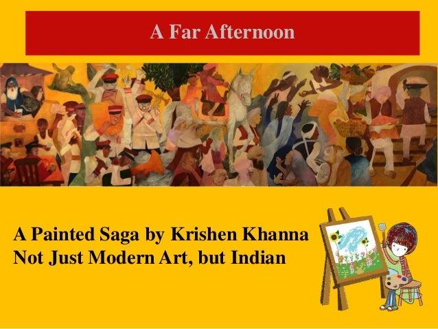 A Far Afternoon A Painted Saga by Krishen Khanna Not Just Modern Art, but Indian