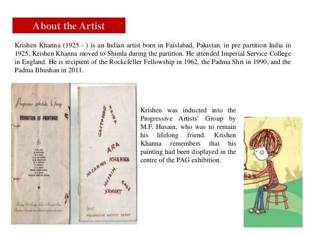 Krishen Khanna (1925 - ) is an Indian artist born in Faislabad, Pakistan. in pre partition India in 1925, Krishen Khanna m...