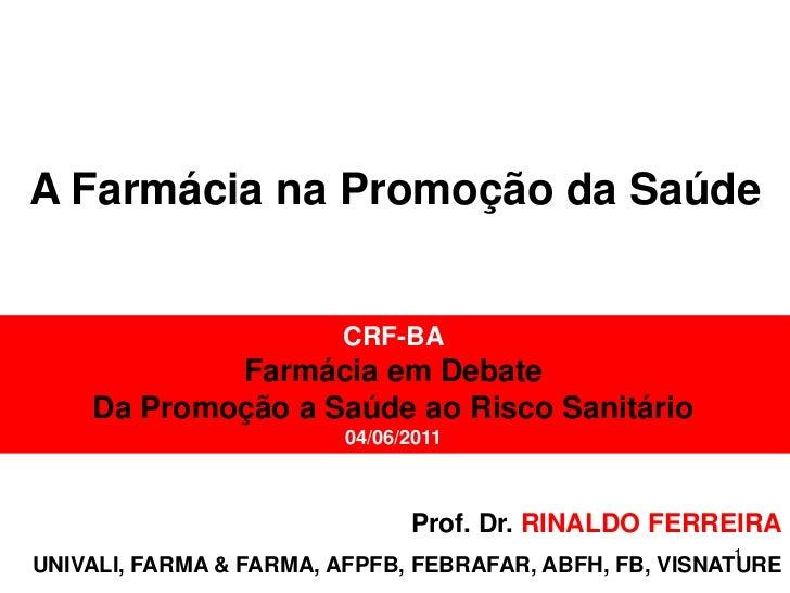 A Farmácia na Promoção da Saúde                        CRF-BA            Farmácia em Debate    Da Promoção a Saúde ao Risc...