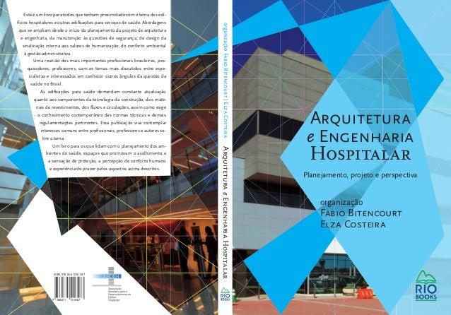 organização Fabio Bitencourt | Elza Costeira Arquitetura e Engenharia Hospitalar  Este é um livro para todos que tenham pr...