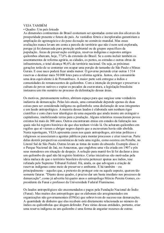 VEJA TAMBÉM• Quadro: Um país loteadoAs dimensões continentais do Brasil costumam ser apontadas como um dos alicerces dapro...