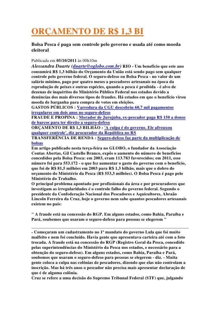 ORÇAMENTO DE R$ 1,3 BI <br />Bolsa Pesca é paga sem controle pelo governo e usada até como moeda eleitoral<br />Publicada ...