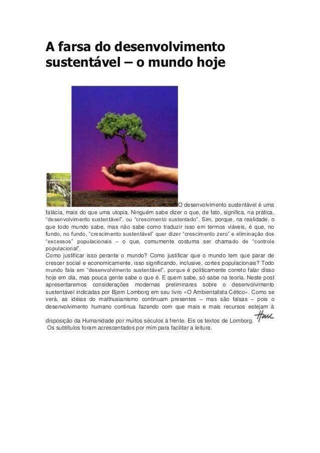 A farsa do desenvolvimentosustentável – o mundo hoje                                                    O desenvolvimento ...