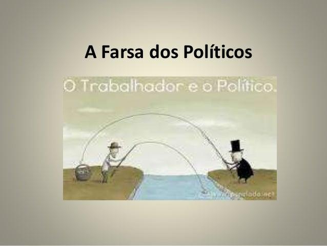 A Farsa dos Políticos