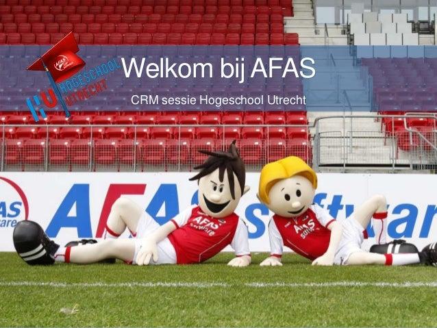 Welkom bij AFAS CRM sessie Hogeschool Utrecht