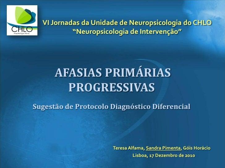 Afasias Primárias Progressivas - Sugestão de Protocolo Diferencial